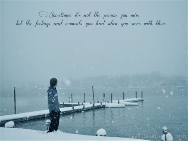 Picture: Sometimes Its Not The Person You Miss