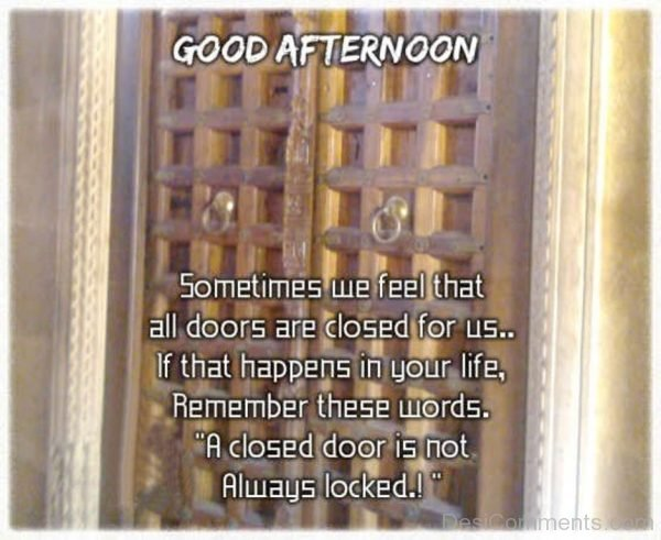 Sometimes We feel THat All Doors Are Colsed For Us