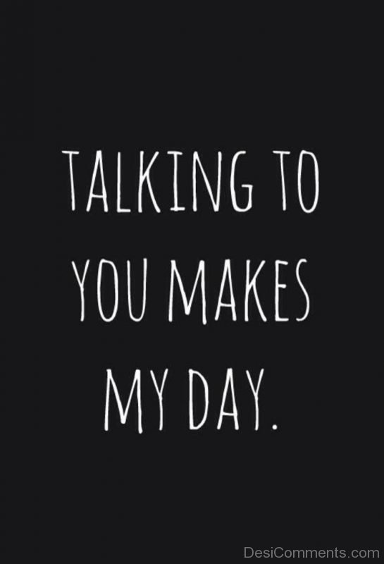 Picture: Talking To You Makes My Day