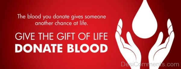 The Blood You Donate Gives Someone Another Chance At Life
