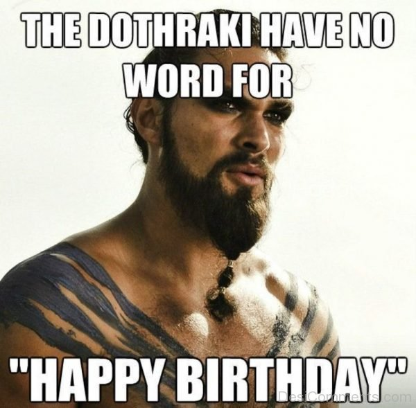 The Dothraki Have No Word For Happy Birthday