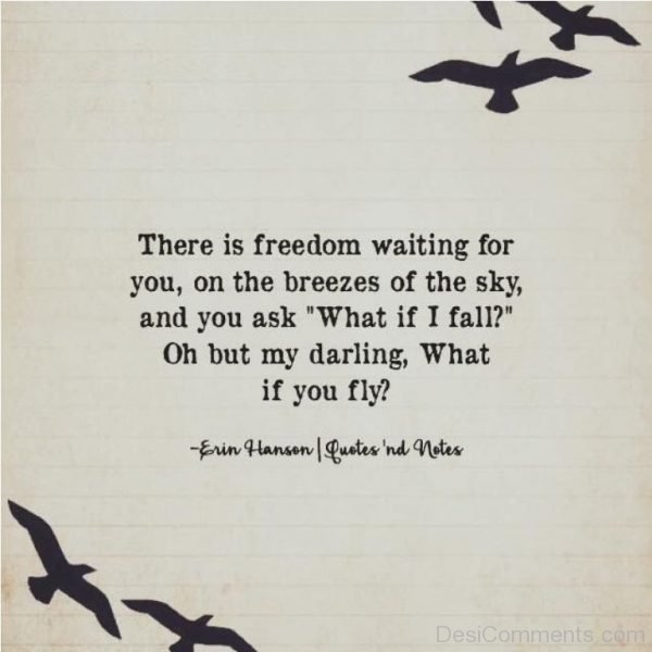 There Is Freedom Waiting For You