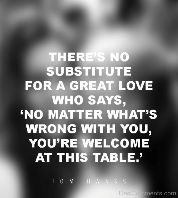 There's No Substitute For A Great Love Who Says