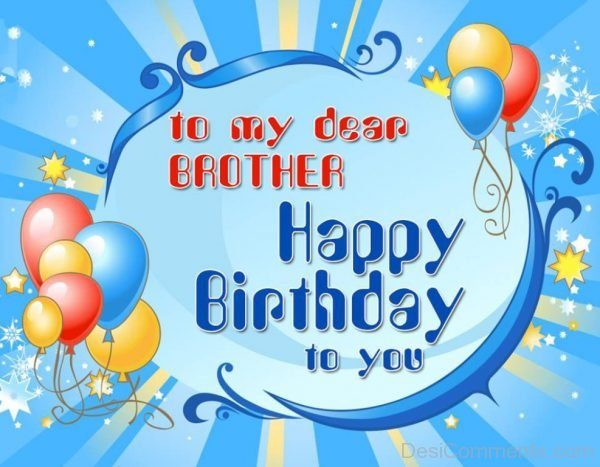 To My Dear Brother Happy Birthday To You