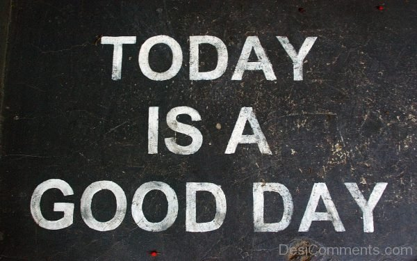 Picture: Today Is A Good Day !