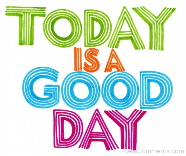 Picture: Today Is A Good Day
