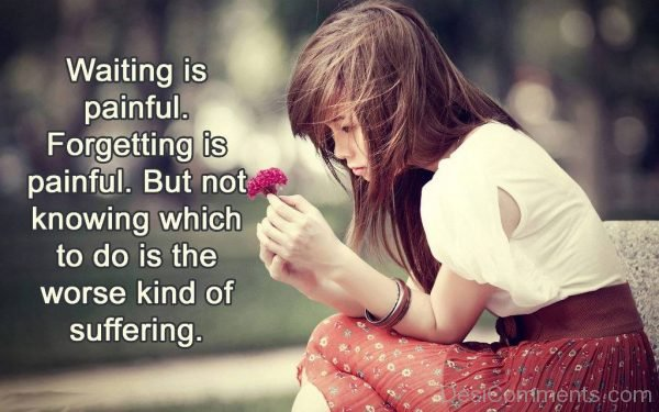 Picture: Waiting Is Painful Forgetting Is Painful
