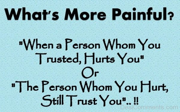 Picture: When A Person Whom You Trusted Hurts You