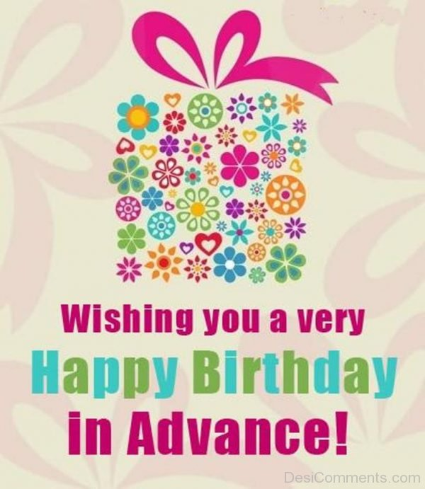 Wish You A Very Happy Birthday In Advance