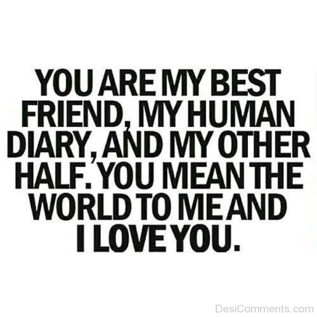 You Are The Best Quotes: You Are My Best Friend