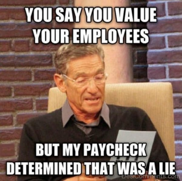 Picture: You Say You Value Your Employees