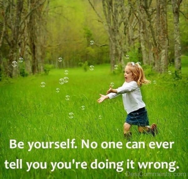Be Yourself No One Can Ever Tell You