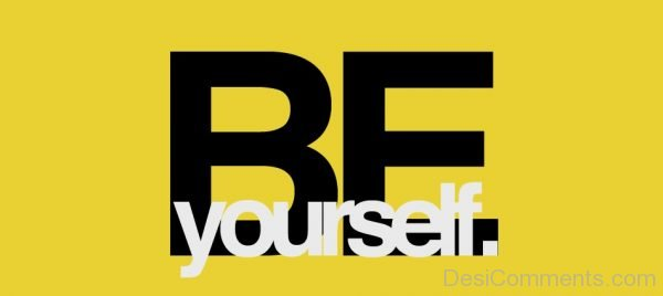 Be Yourself Pic