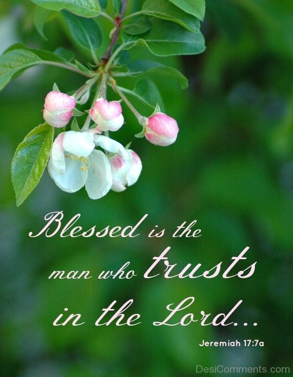 Blessed Is The Man Who Trusts In The Lord