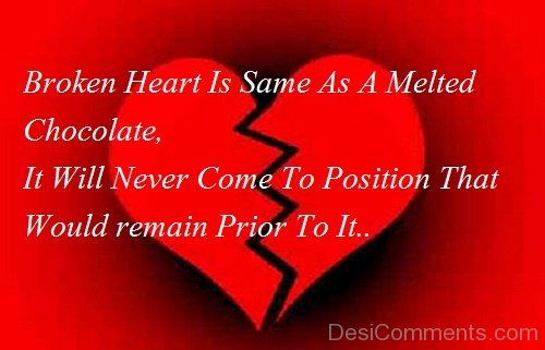 Broken Heart Is Same As A Melted Chocolate