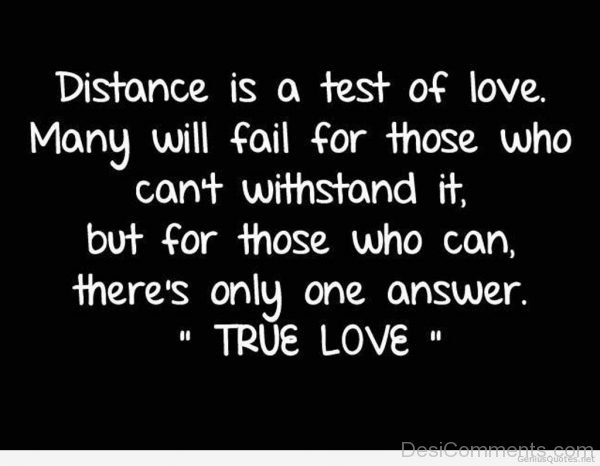 Distance Is A Test Of Love Many Will Fail For Those