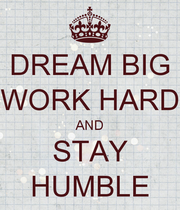 Picture: Dream Big Work Hard And Stay Humble