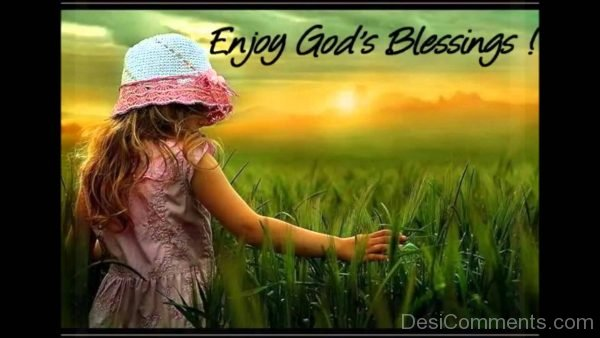 Enjoy Gods Blessings