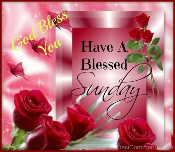 God Bless You Have A Blessed Sunday