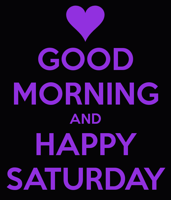 Good Morning Saturday Purple : Saturday pictures images graphics for facebook whatsapp