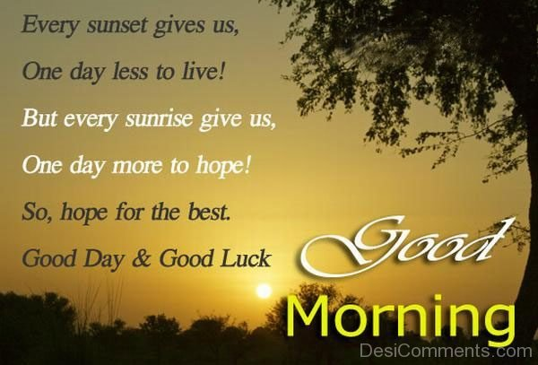 Good Morning Every Sunset GIves You
