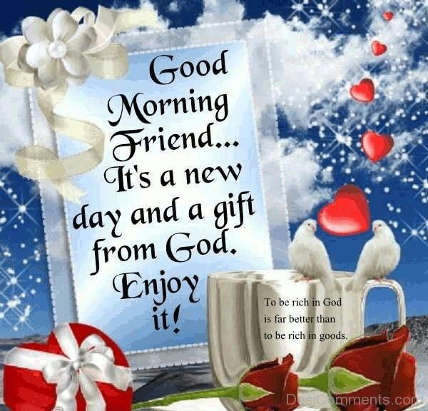 Good Morning Friend It's A New Day