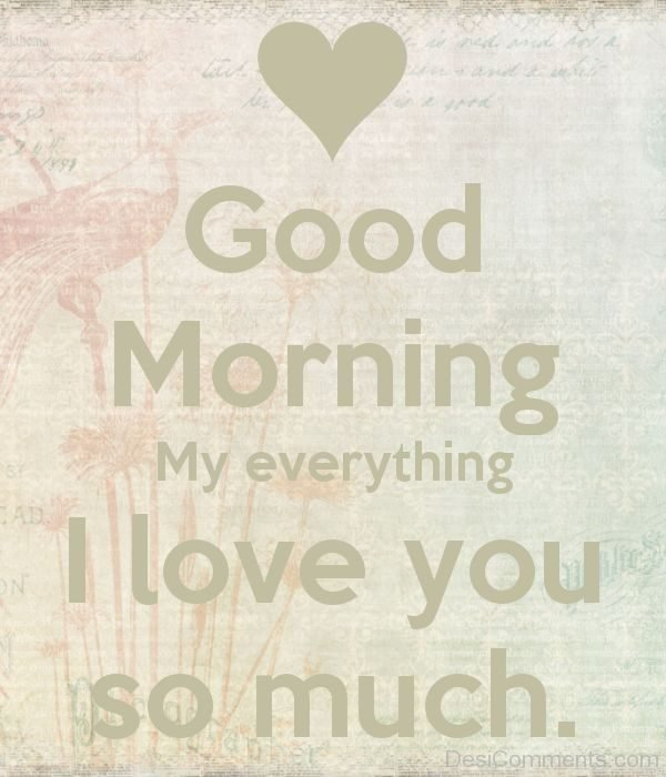 Good Morning My Everything