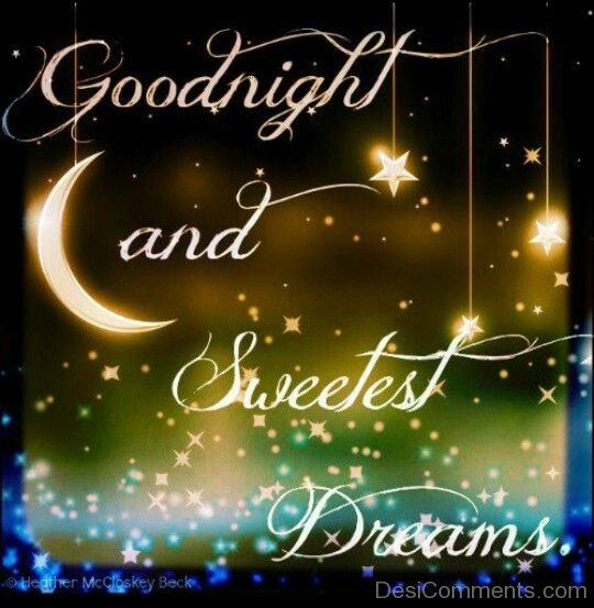 Good Night And Sweetest Dreams
