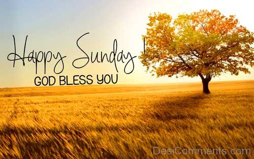 Happy Sunday God Bless You