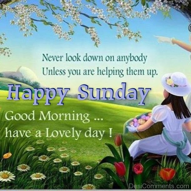 Good Morning And Happy Sunday Msg : Happy sunday good morning have a lovely day desicomments