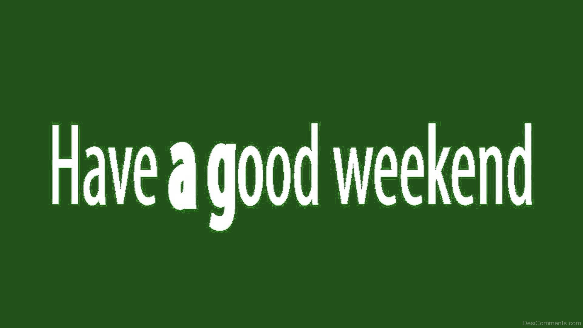 Weekend Pictures, Images, Graphics for Facebook, Whatsapp  Weekend Picture...