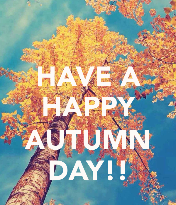 Have A Happy Autumn Day