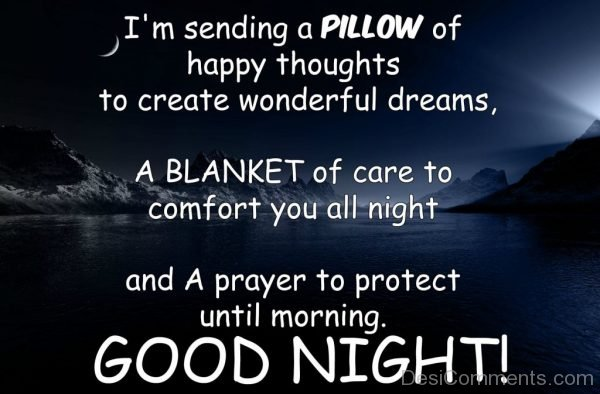 I Am Sending A Pillow Of Happy THoughts To Create Wonderful Dreams