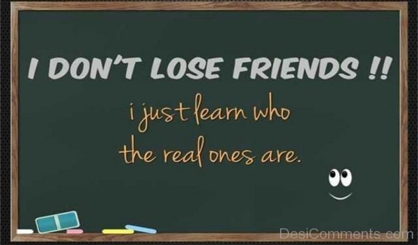 I Don't Lose Friends