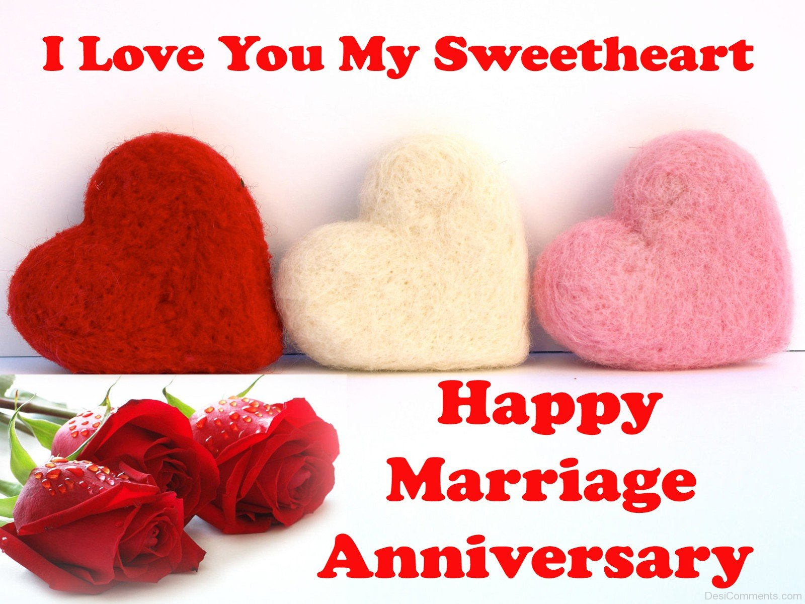 I Love You My Sweetheart Happy Marriage Anniversary Desicomments Com