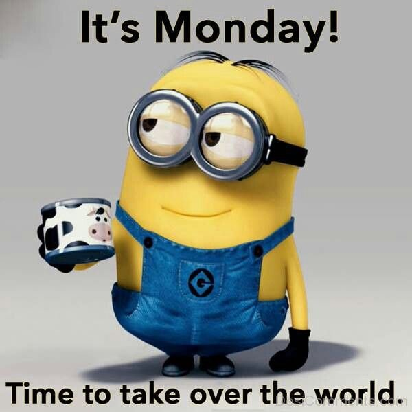 Its-Monday-Time-To-Take-Over-The-World.j