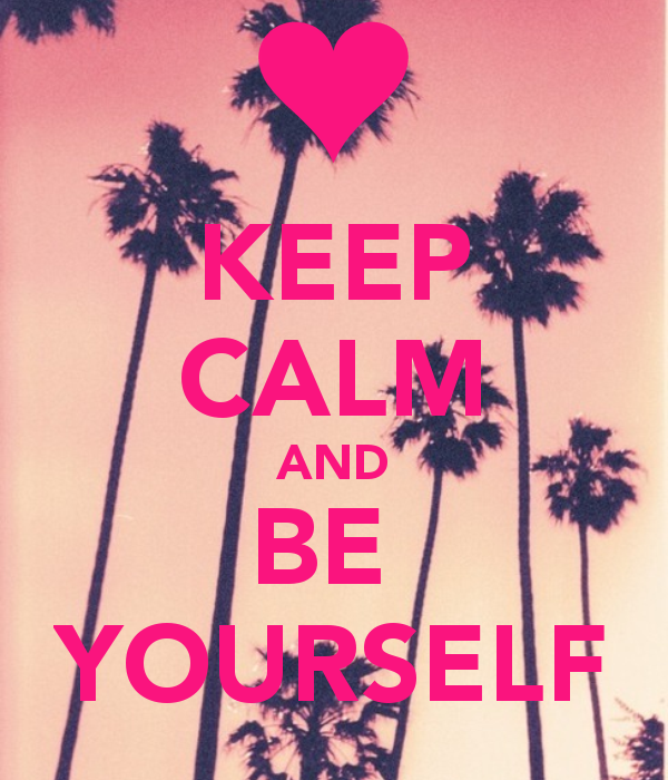 Keep Calm And Be Yourself Pic
