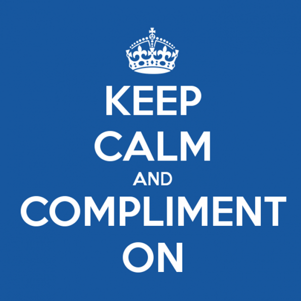 Keep Calm And Compliment On