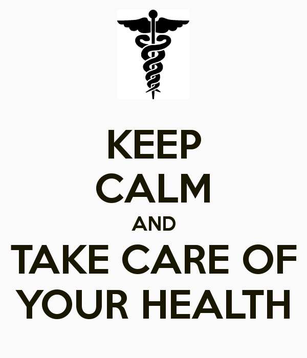 Keep Calm And Take Care Of Your Health