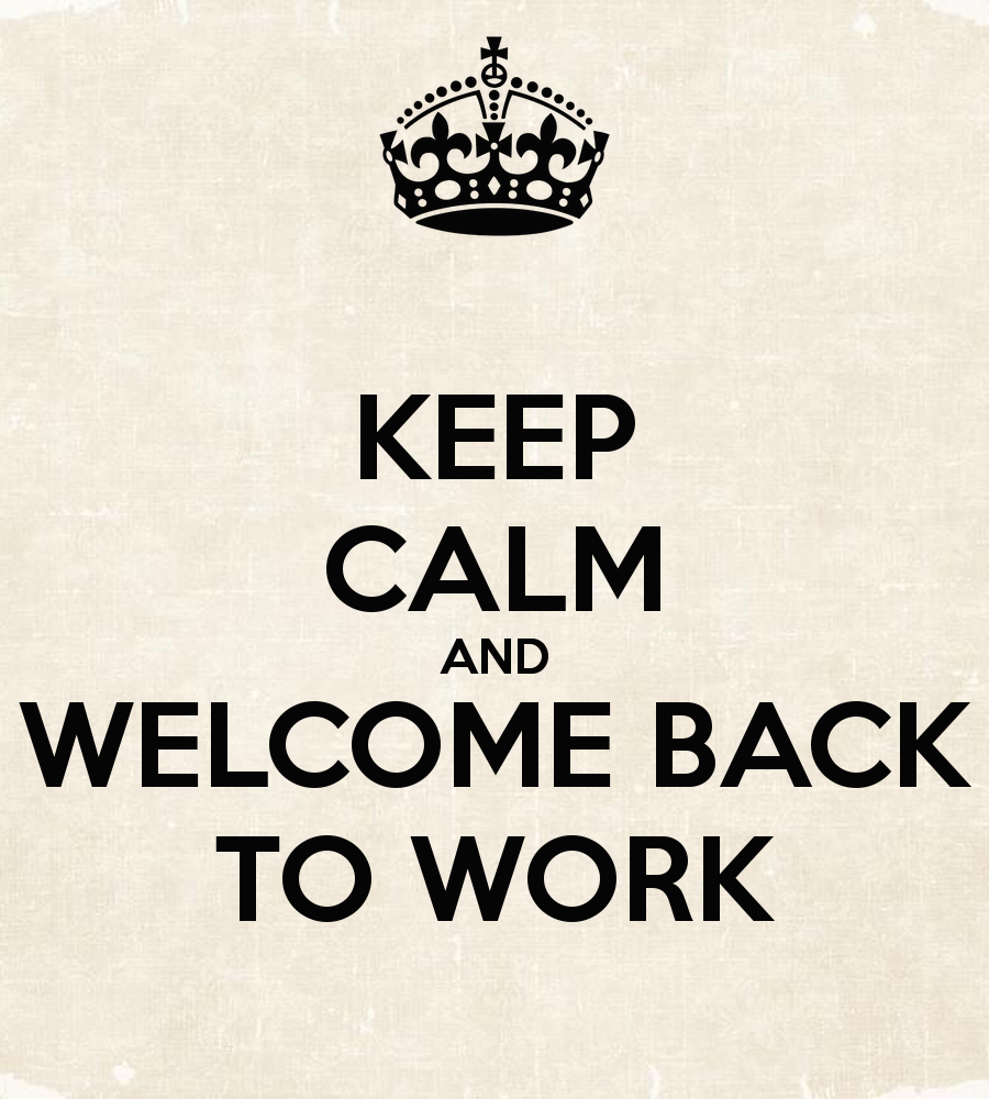 Back To Work Quotes After Vacation: Keep Calm And Welcome Back To Work
