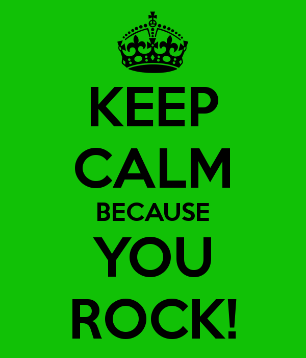 Picture: Keep Calm Because You Rock Image