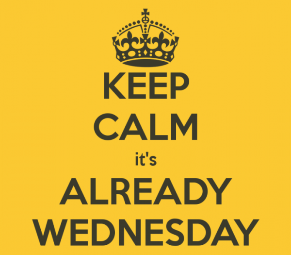 Keep Calm Its Already Wednesday