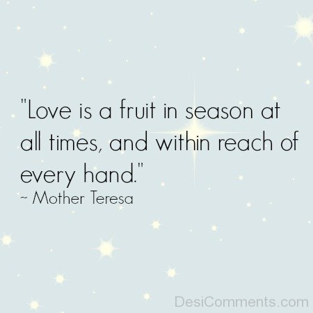 Love Is A Fruit In Season At All Times
