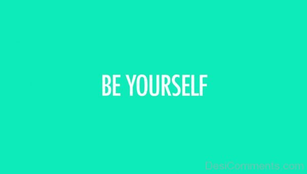 Lovely Image Of Be Yourself