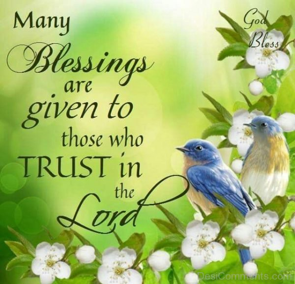 Many Blessings Are Given To Those Who Trust In The Lord