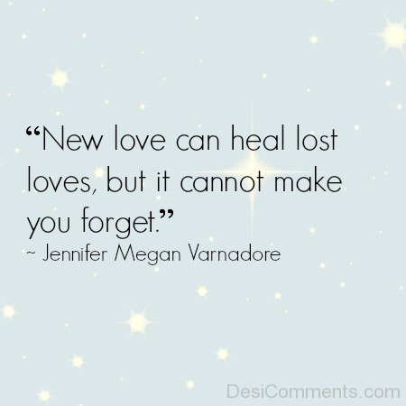 New Love Can Heal Lost Loves