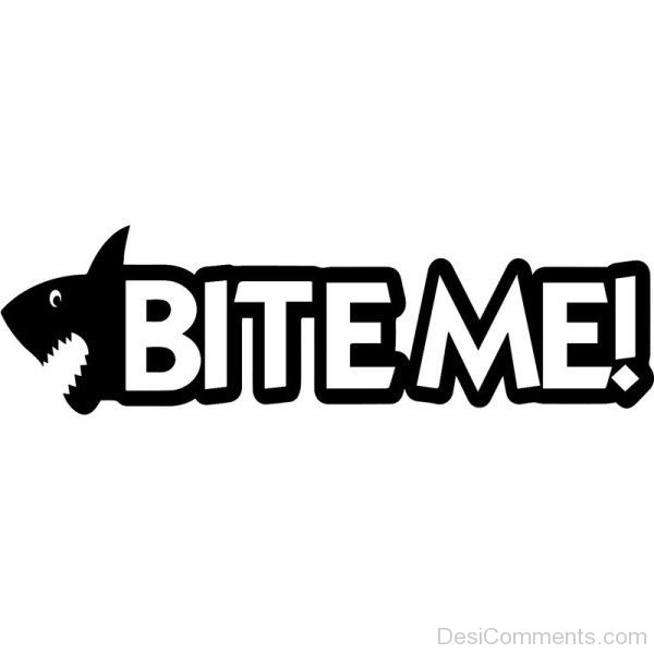Picture: Nice Image Of Bite Me