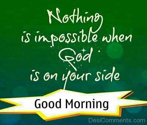 Nothing Is Impossible When God Is On Your Side