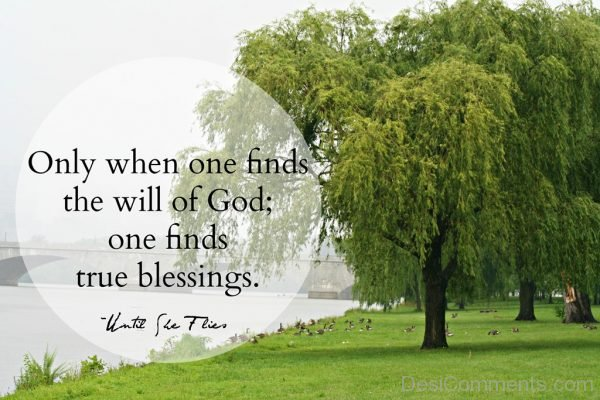 Only When One Finds The Will Of God