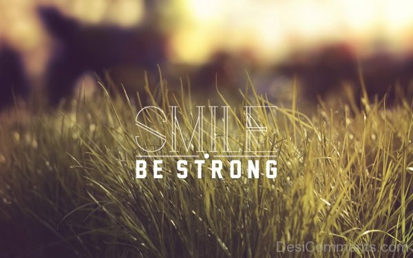 Smile Be Strong
